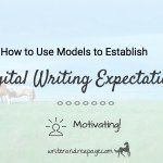 Using Models to Establish Digital Writing Expectations