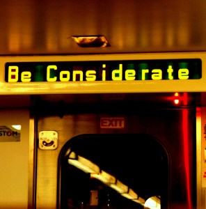 Be considerate.