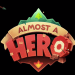 Almost a Hero – Tips and Tricks Guide: Hints, Cheats, and Strategies