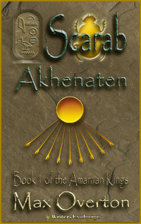 The Amarnan Kings, Book 1: Scarab-Akhenaten