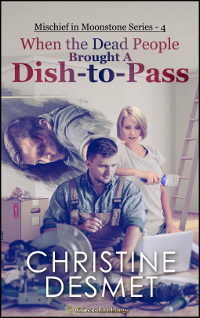 Mischief in Moonstone Series, Novella 4: When the Dead People Brought a Dish-to-Pass