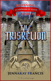 Guardians of Glede: Beginnings Book 1: The Triskelion 200