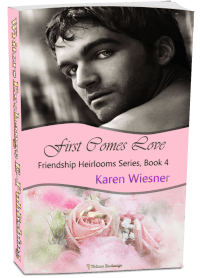 Friendship Heirlooms Series, Book 4: First Comes Love 3d cover