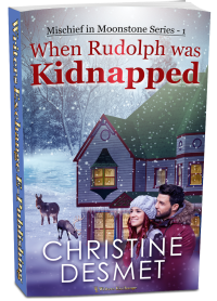 Mischief in Moonstone Series, Novella 1: When Rudolph was Kidnapped 3d cover
