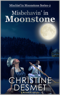 Mischief in Moonstone Series, Novella 2: Misbehavin' in Moonstone