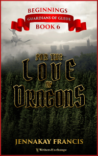Guardians of Glede: Beginnings Book 6: For the Love of Dragons 200