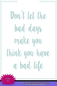 Don't let the bad days... inspirational quote