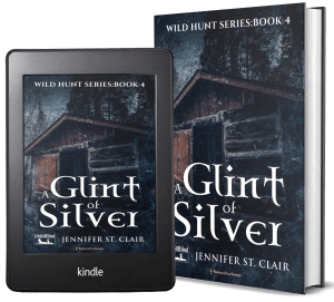 A Beth-Hill Novel: Wild Hunt Series, Book 4: A Glint of Silver 2 covers