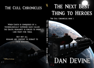 The Cull Chronicles Book 1: The Next Best Thing to Heroes print cover