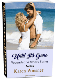 Wounded Warriors Series, Book 5: Until It's Gone 3d cover