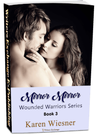 Wounded Warriors Series, Book 3: Mirror Mirror 3d cover