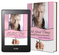Friendship Heirlooms Series, Book 7: All Good Things 2 covers