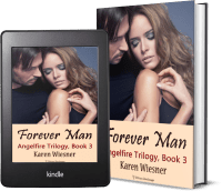 Angelfire Trilogy, Book 3: Forever Man 2 covers