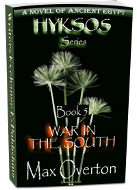 Hyksos Series, Book 5: War in the South, A Novel of Ancient Egypt 3 cover