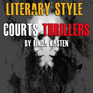 Literary Style Courts Thrillers by Linda Kasten