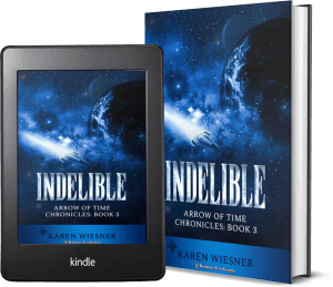 Arrow of Time Chronicles, Book 3: Indelible 2 covers