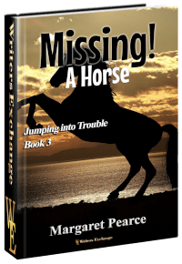 Jumping into Trouble Series Book 3: Missing! A Horse 3d cover