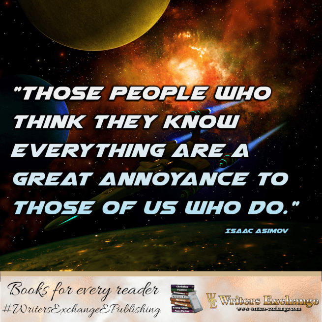 Science Fiction Author Quote: Isaac Asimov: people who know everything