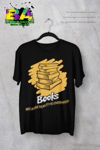 Books: Because Reality is Overatted T-shirt with shop links