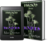 Hyksos Series, Book 3: Two Cities, A Novel of Ancient Egypt by Max Overton 2 covers