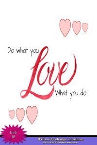 Do what you love... Inspirational Quote