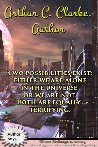 Author Quote: Arthur C. Clarke Two Possibilities
