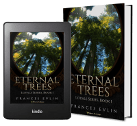 Loyals Series, Book 1: Eternal Trees by Francis Evlin 2 covers
