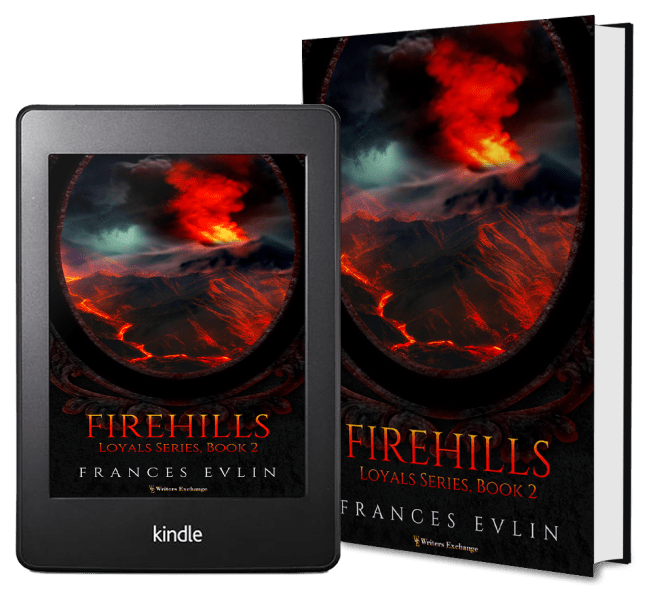 Loyals Series, Book 2: Firehills by Francis Evlin 2 covers