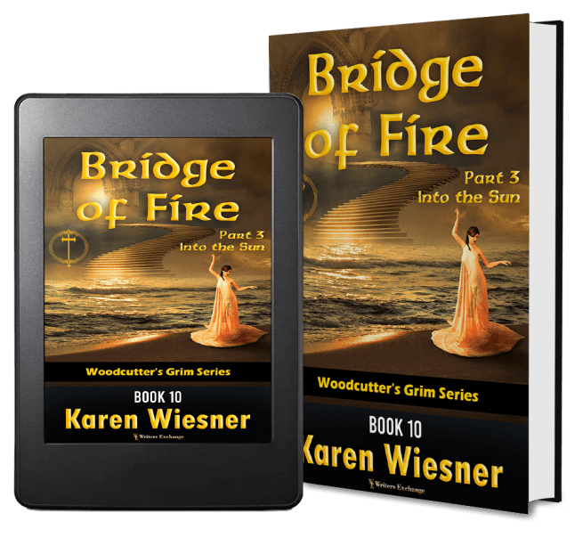 Woodcutter's Grim Series, Book 10, Bridge of Fire, Part 3: Into the Sun 2 covers