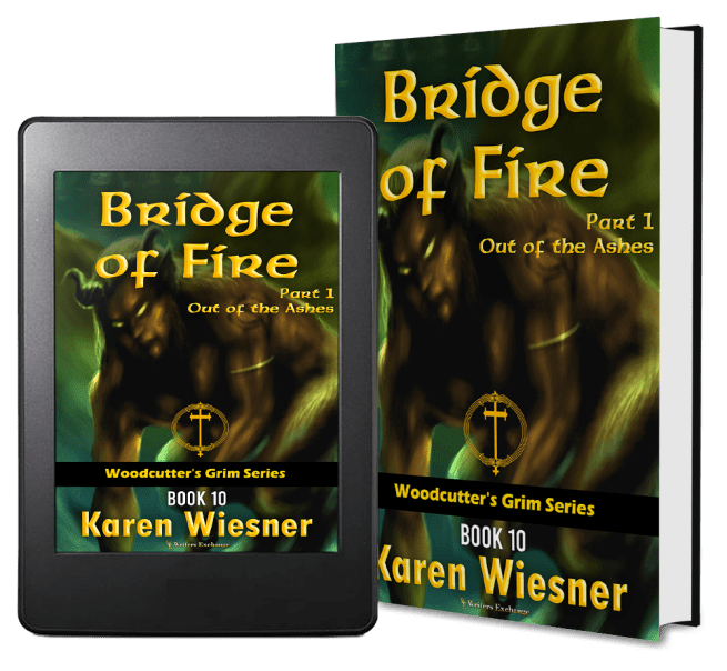 Woodcutter's Grim Series, Book 10, Bridge of Fire, Part 1: Out of the Ashes 2 covers