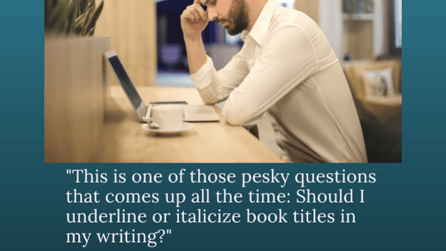 Do You Underline Book Titles? Italicize? Put inside Quote Marks