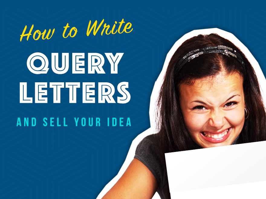 How to Write Query Letters