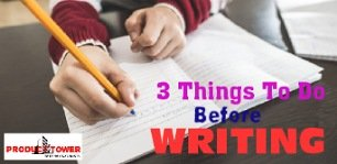 3 things to do before writing