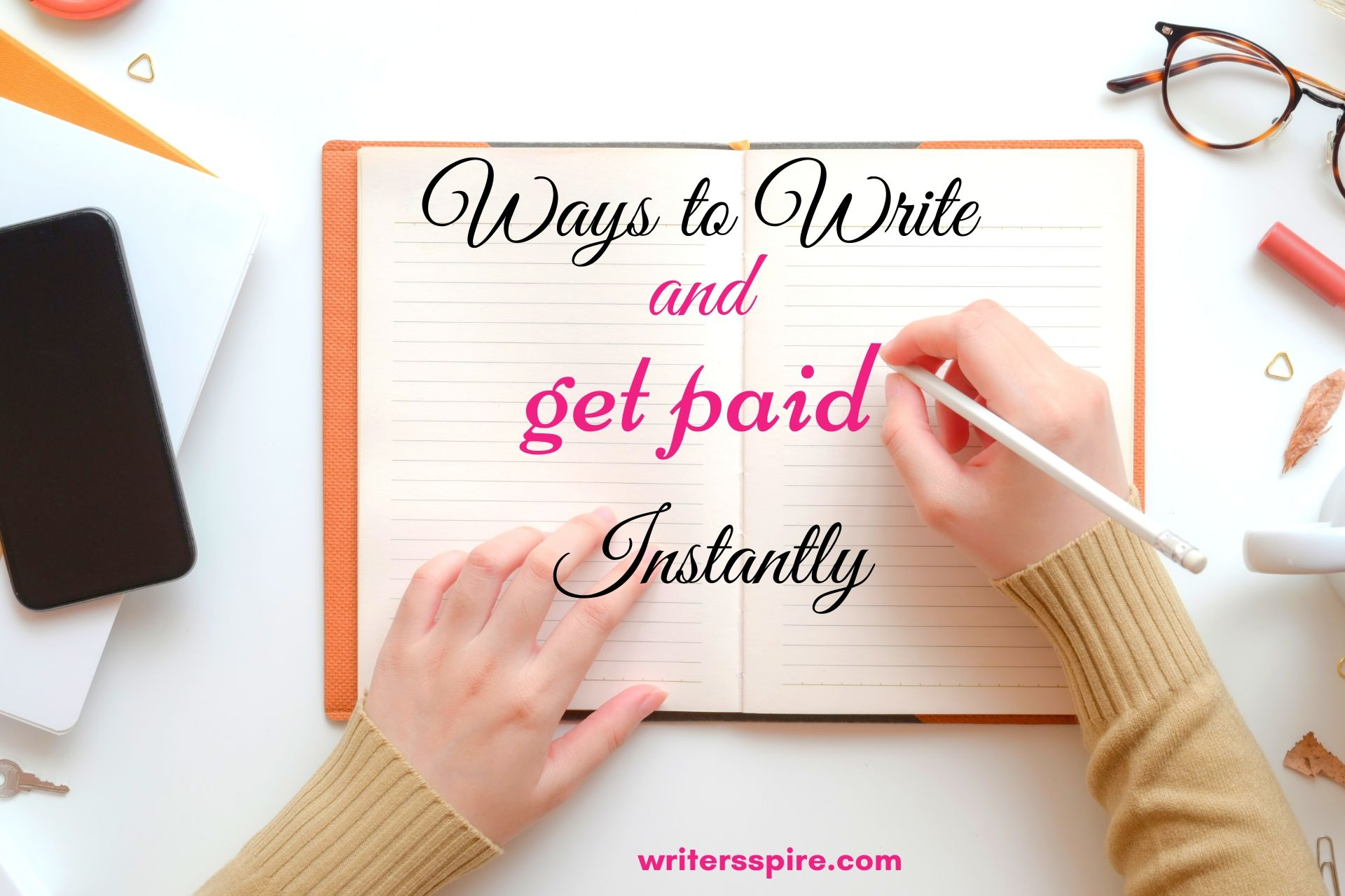 17+ Super Easy Ways To Write And Get Paid Instantly