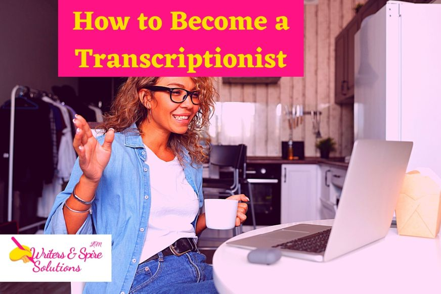For How to Become a Transcriptionist