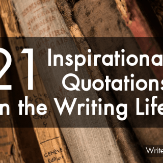 21 Inspirational Quotationson the Writing Life