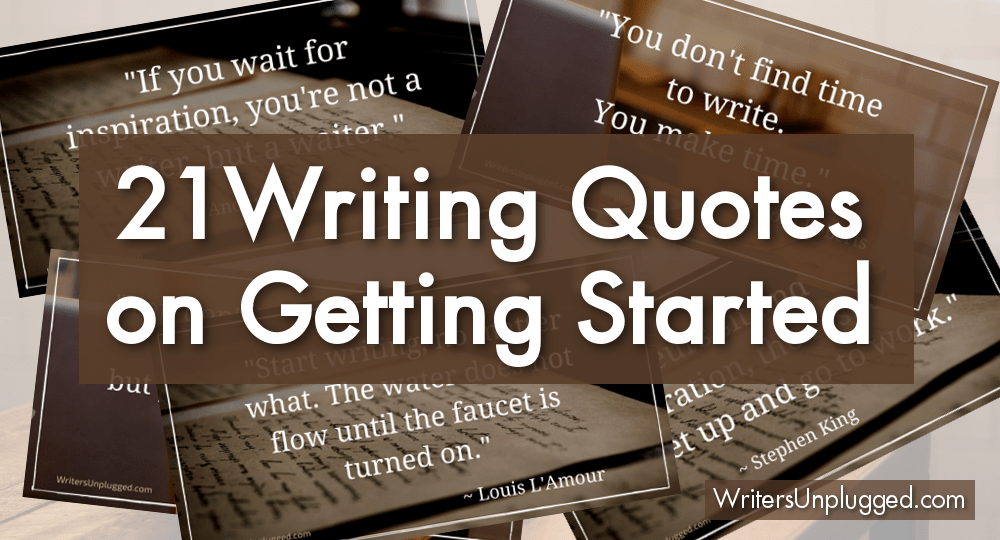 21 Writing Quotes on Getting Started