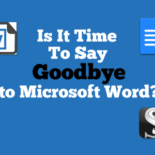 Goodbye To Microsoft Word