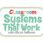 Classroom Systems That Work Course for Teachers