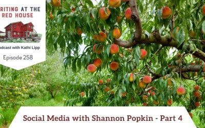 258 – Social Media with Shannon Popkin: Part 4