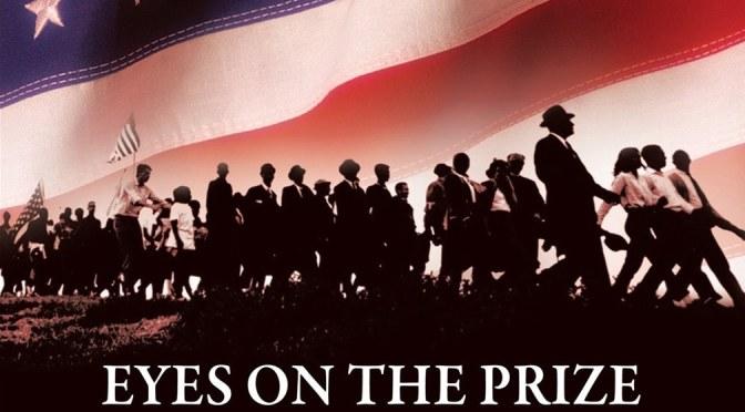 Eyes on the Prize: a history of struggle