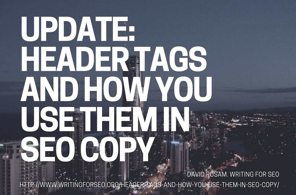 Update: Header tags and how you use them in SEO Copy