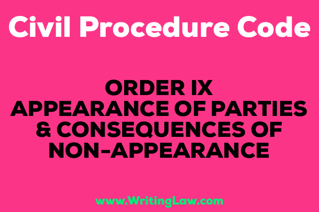 APPEARANCE OF PARTIES AND CONSEQUENCE OF NON-APPEARANCE