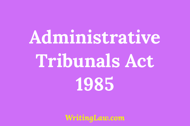 Administrative Tribunals Act, 1985