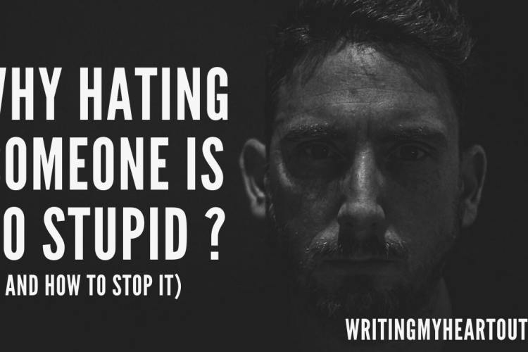Why hating someone is so stupid