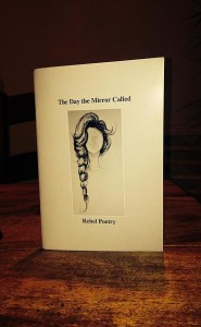 """The Day the Mirror Called"" the new anthology of poetry from Blackwater Poetry Group, published by Rebel Poetry and edited by Gene Barry"