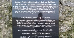 """Plaque to the founders of the American city of Menlo Park which is the HQ of Facebook, and also the site of the foundation of Google. Two men emigrated there from the small County Galway Village of Menlo, and named the new settlement they founded after the """"big house"""" of their native village."""