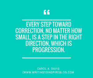 every-step-toward-correction-no-matter-how-small-is-a-step-in-the-right-direction-which-is-progression-2