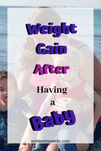 weight gain after having a baby pinterest mum with kids