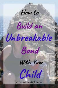 How to Build an Unbreakable Bond With Your Child Pinterest mum and kids